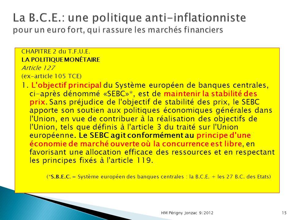 CHAPITRE 2 du T.F.U.E. LA POLITIQUE MONÉTAIRE Article 127 (ex-article 105 TCE) 1. L'objectif principal du Système européen de banques centrales, ci-ap