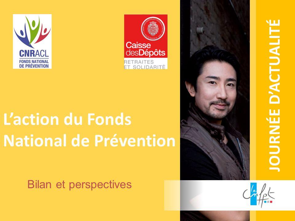 JOURNÉE DACTUALITÉ Laction du Fonds National de Prévention Bilan et perspectives