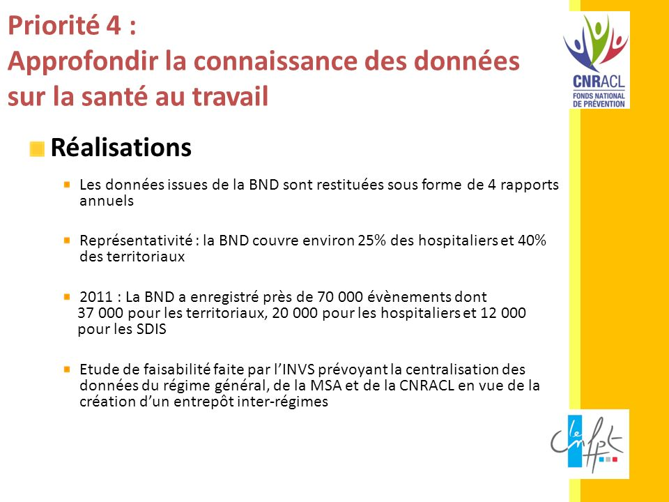 Priorité 4 : Approfondir la connaissance des données sur la santé au travail Réalisations Les données issues de la BND sont restituées sous forme de 4
