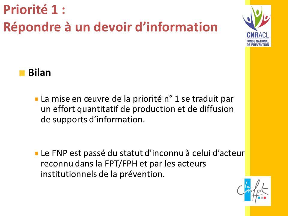 Priorité 1 : Répondre à un devoir dinformation Bilan La mise en œuvre de la priorité n° 1 se traduit par un effort quantitatif de production et de dif