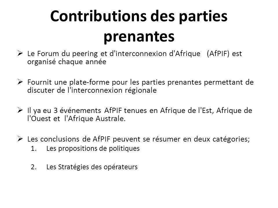 Contributions des parties prenantes Le Forum du peering et d'interconnexion d'Afrique (AfPIF) est organisé chaque année Fournit une plate-forme pour l