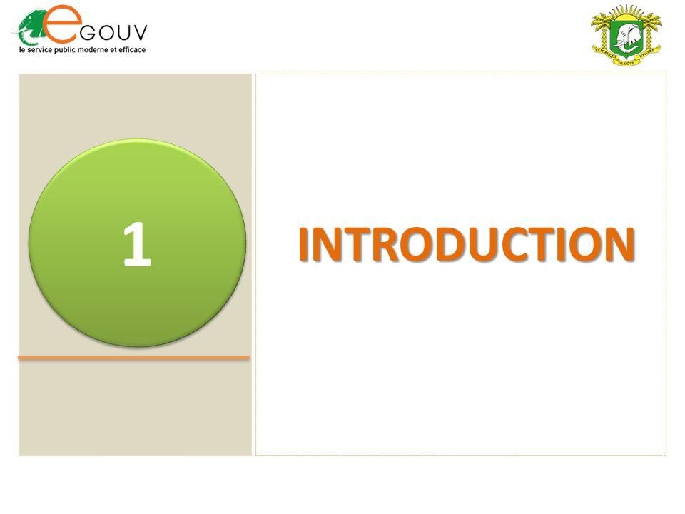 INTRODUCTION 1 1 INTRODUCTION La Côte dIvoire ambitionne de recourir à la gouvernance électronique en vue de son développement.