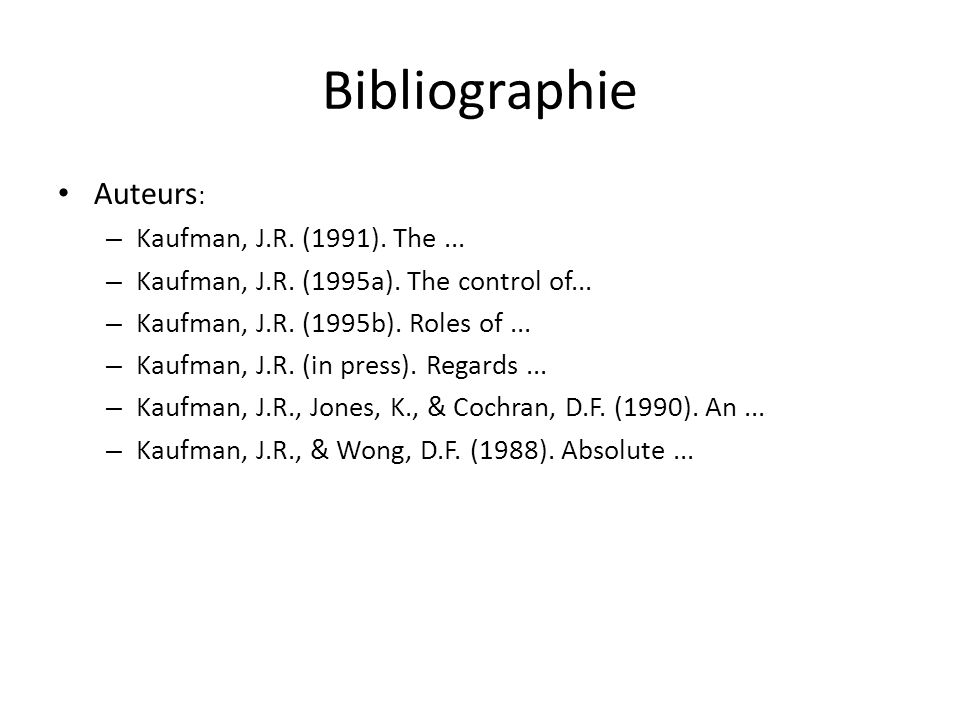 Bibliographie Auteurs : – Kaufman, J.R.(1991). The...