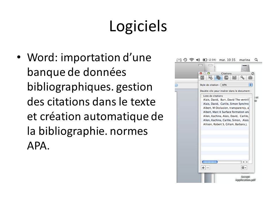 Logiciels Word: importation dune banque de données bibliographiques. gestion des citations dans le texte et création automatique de la bibliographie.