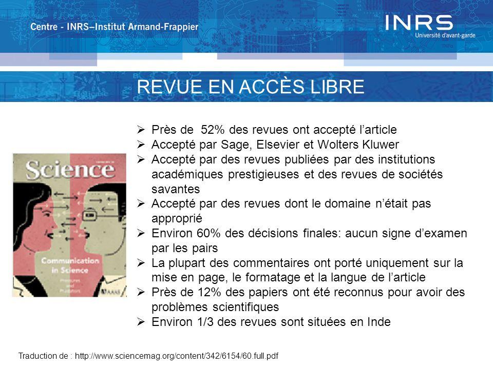 REVUE EN ACCÈS LIBRE Traduction de : http://www.sciencemag.org/content/342/6154/60.full.pdf Près de 52% des revues ont accepté larticle Accepté par Sa