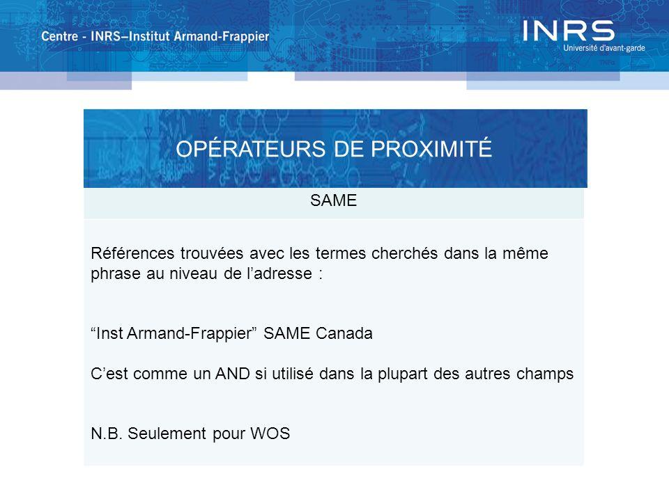 SAME Références trouvées avec les termes cherchés dans la même phrase au niveau de ladresse : Inst Armand-Frappier SAME Canada Cest comme un AND si ut