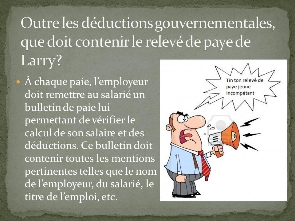 À chaque paie, lemployeur doit remettre au salarié un bulletin de paie lui permettant de vérifier le calcul de son salaire et des déductions.