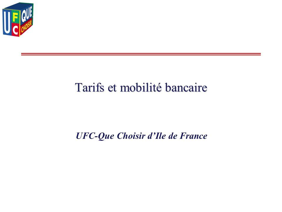 Tarifs et mobilité bancaire UFC-Que Choisir dIle de France