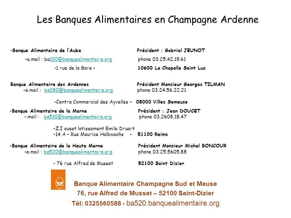 Banque Alimentaire Champagne Sud et Meuse 76, rue Alfred de Musset – 52100 Saint-Dizier Tél: 0325560588 - ba520.banquealimentaire.org Les Banques Alim