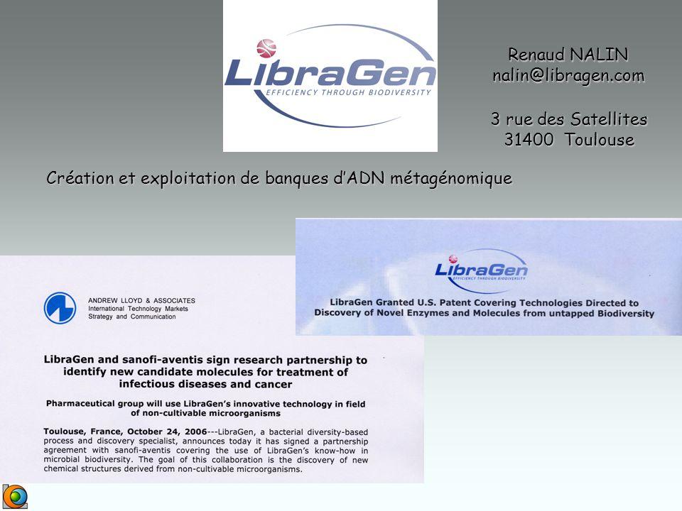 Création et exploitation de banques dADN métagénomique Renaud NALIN nalin@libragen.com 3 rue des Satellites 31400 Toulouse