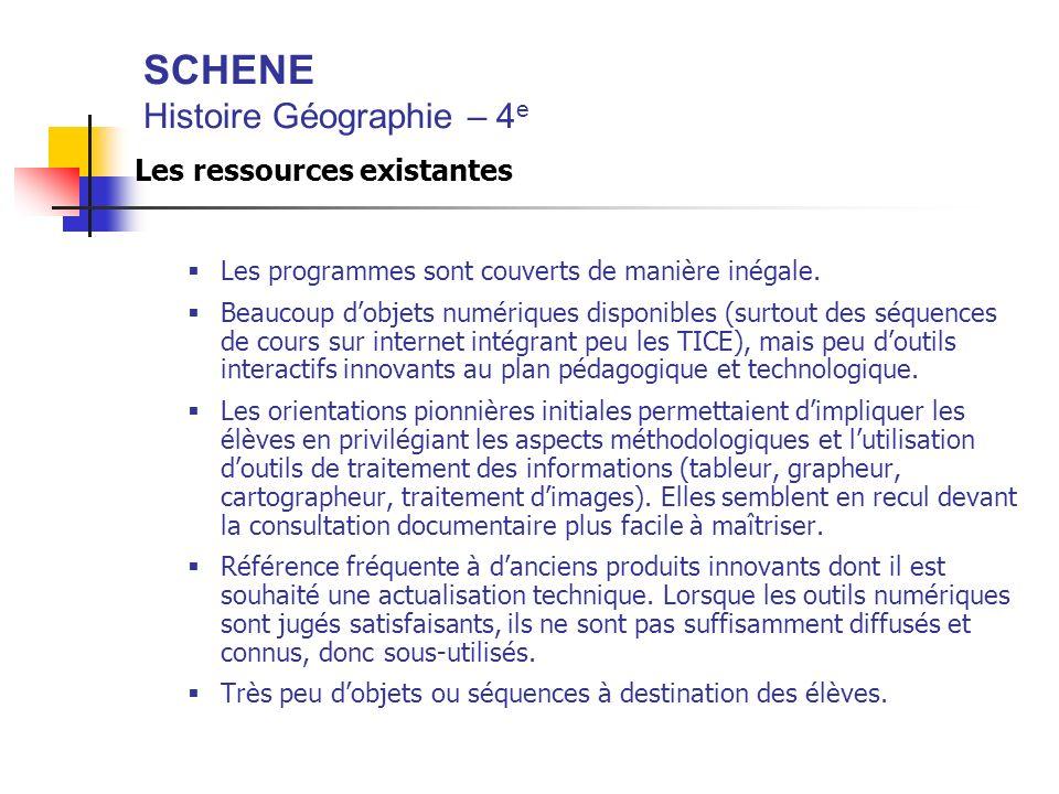 SCHENE Histoire Géographie – 4 e Les ressources existantes Les programmes sont couverts de manière inégale. Beaucoup dobjets numériques disponibles (s