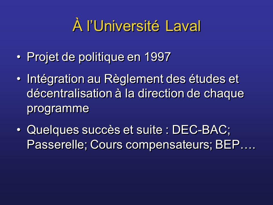 À lUniversité Laval Projet de politique en 1997 Intégration au Règlement des études et décentralisation à la direction de chaque programme Quelques su