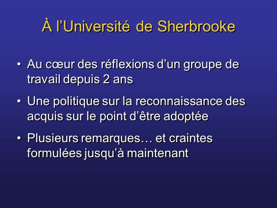 À lUniversité de Sherbrooke Au cœur des réflexions dun groupe de travail depuis 2 ans Une politique sur la reconnaissance des acquis sur le point dêtr