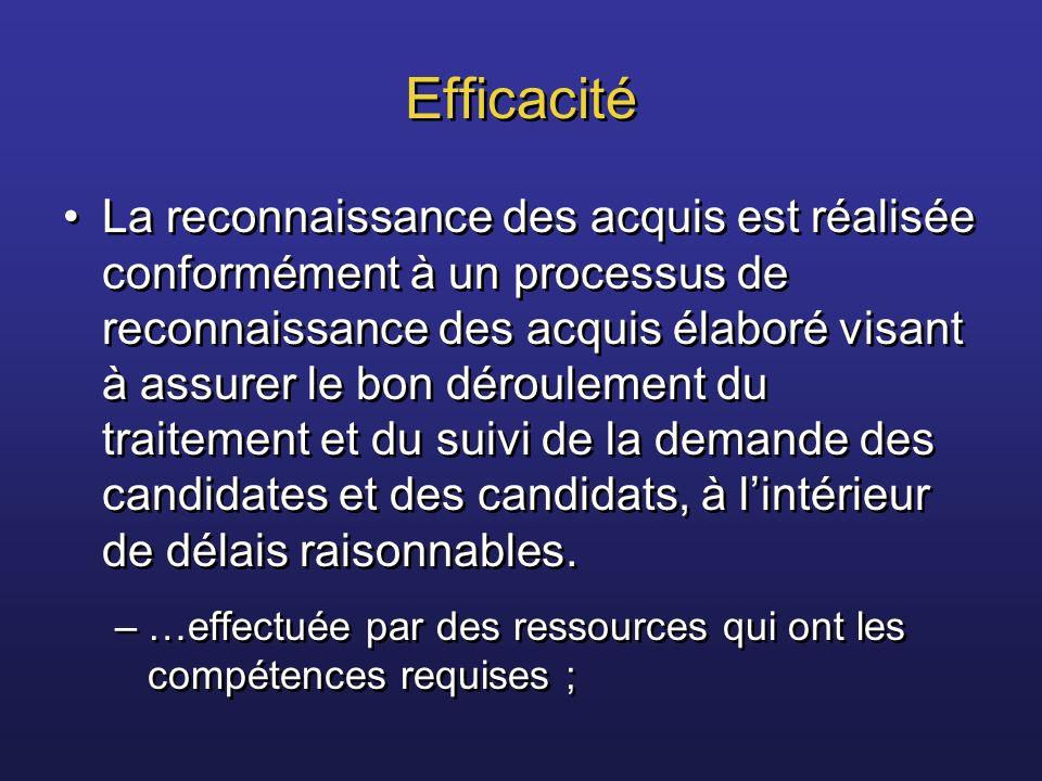 Efficacité La reconnaissance des acquis est réalisée conformément à un processus de reconnaissance des acquis élaboré visant à assurer le bon déroulem