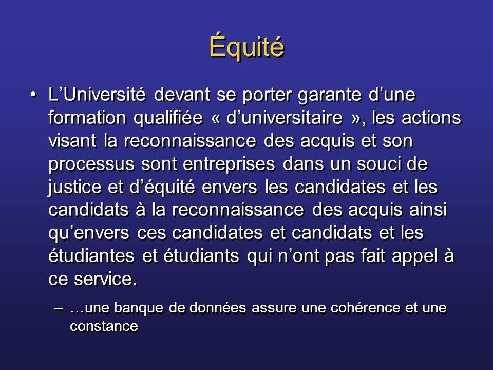 Équité LUniversité devant se porter garante dune formation qualifiée « duniversitaire », les actions visant la reconnaissance des acquis et son proces