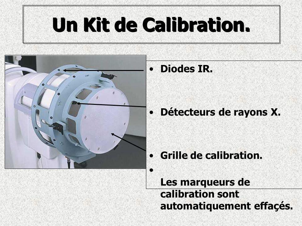 Un Kit de Calibration. Diodes IR. Détecteurs de rayons X. Grille de calibration. Les marqueurs de calibration sont automatiquement effaçés.