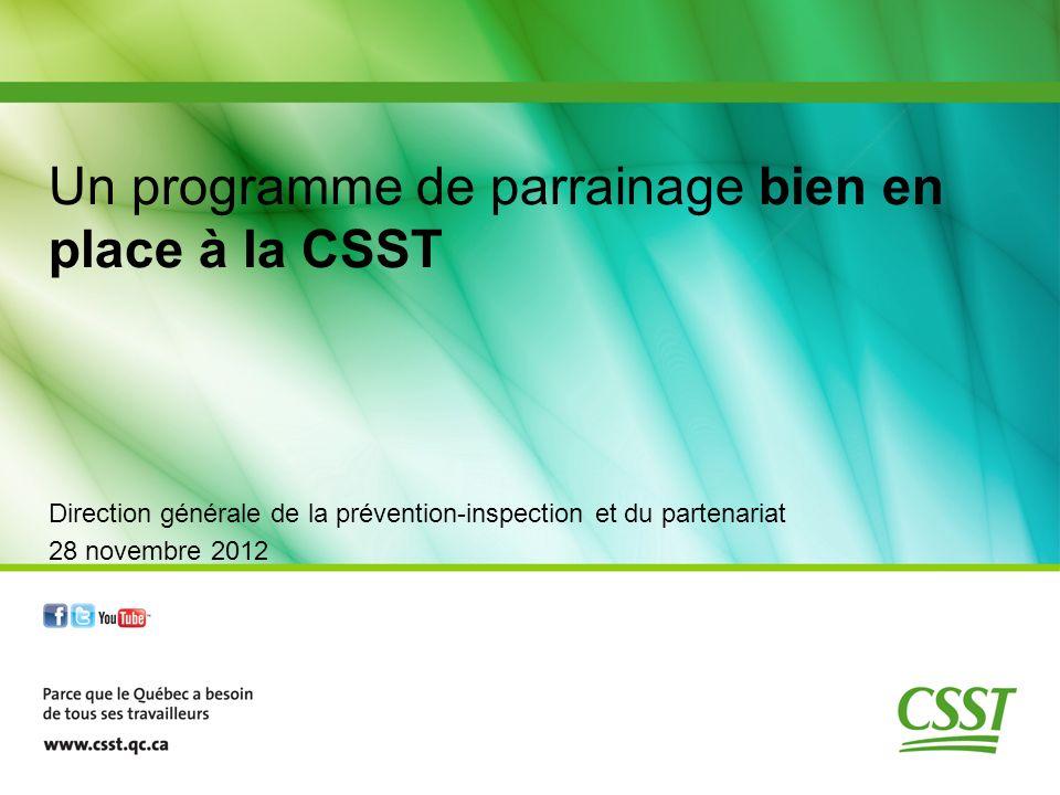 Direction générale de la prévention-inspection et du partenariat 28 novembre 2012 Un programme de parrainage bien en place à la CSST