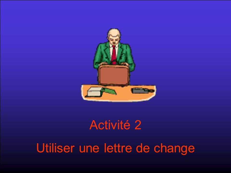 Activité 2 Utiliser une lettre de change