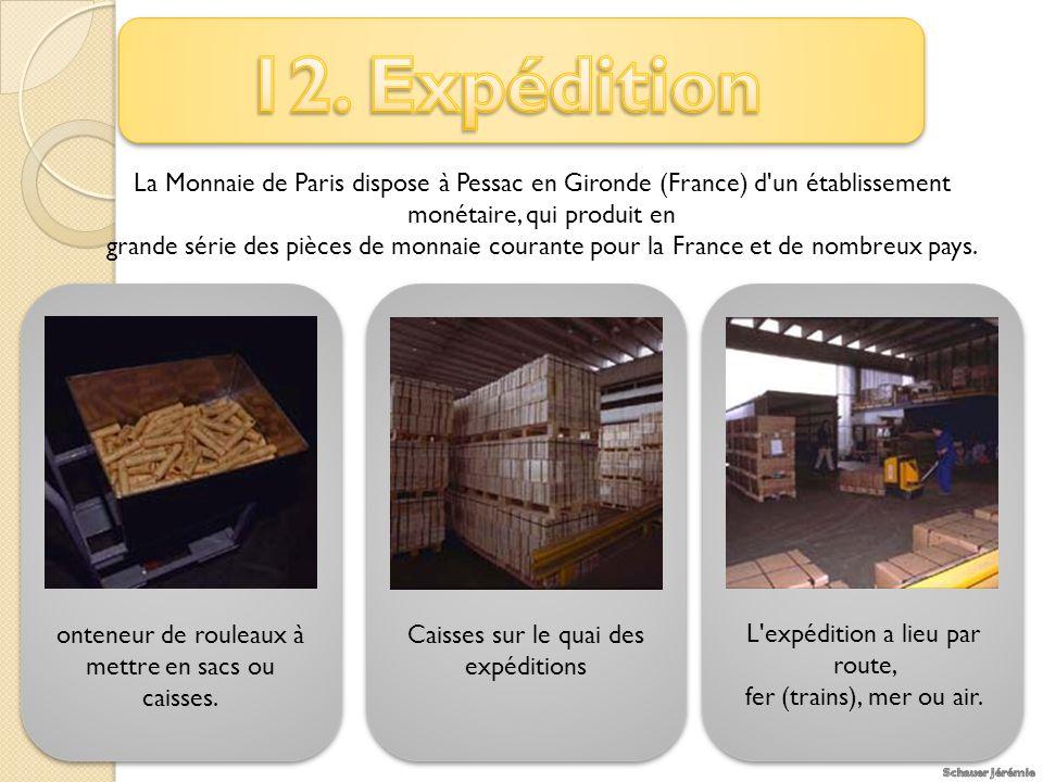 La Monnaie de Paris dispose à Pessac en Gironde (France) d un établissement monétaire, qui produit en grande série des pièces de monnaie courante pour la France et de nombreux pays.
