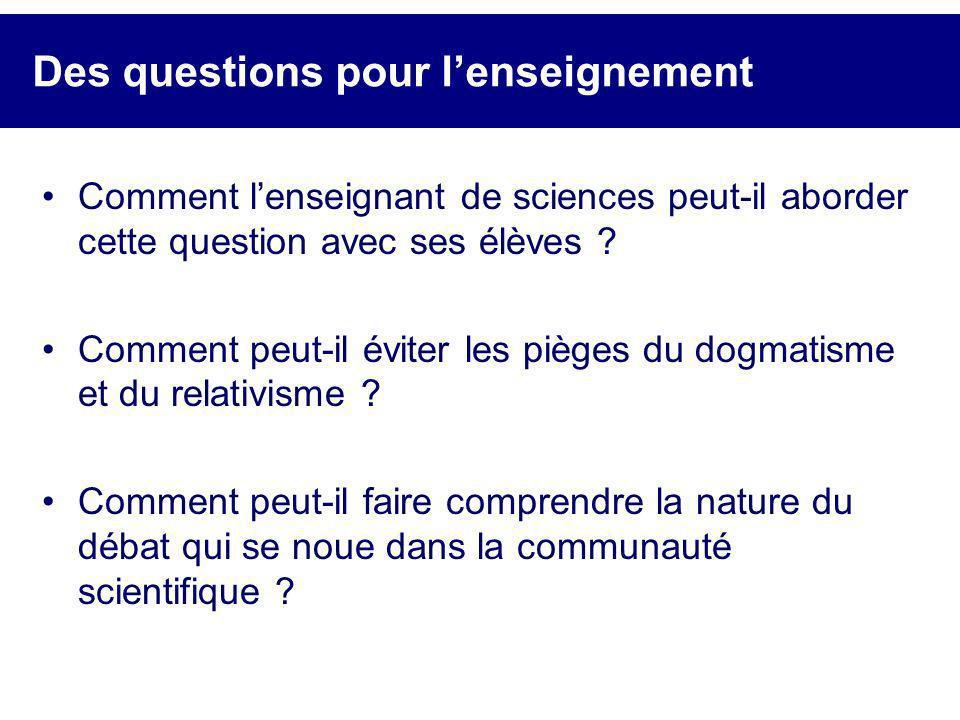 Des questions pour lenseignement Comment lenseignant de sciences peut-il aborder cette question avec ses élèves ? Comment peut-il éviter les pièges du