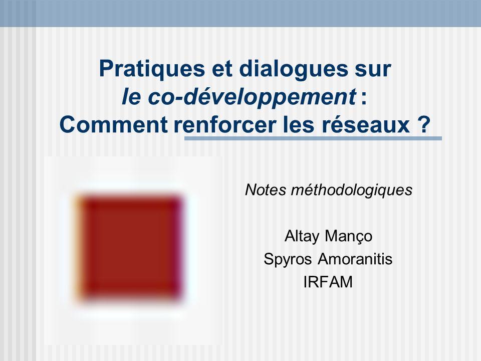 Pratiques et dialogues sur le co-développement : Comment renforcer les réseaux .