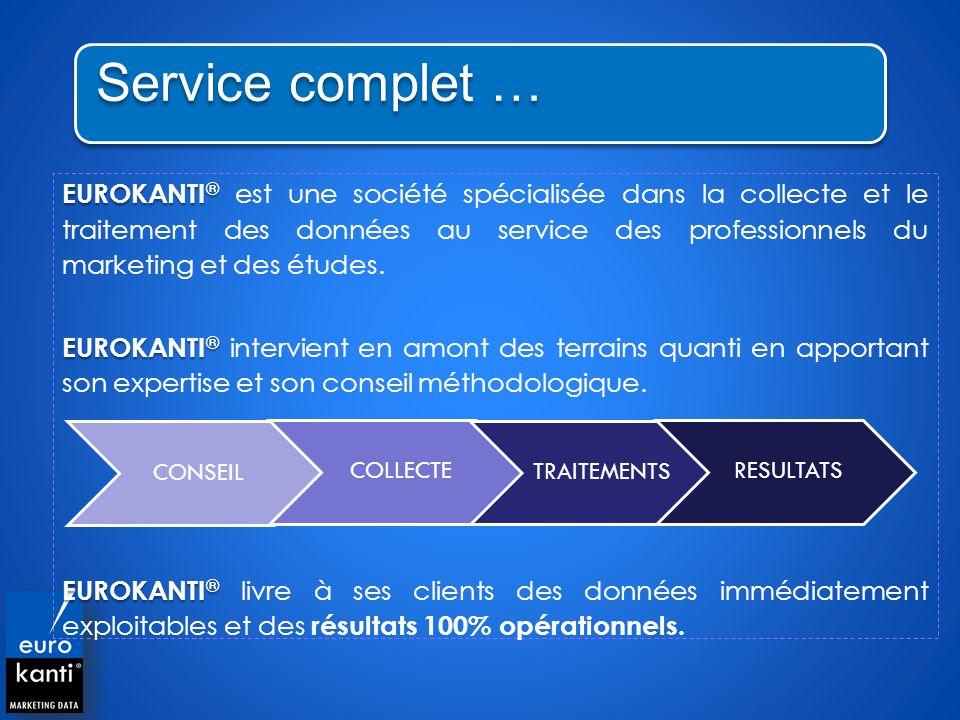 EUROKANTI ® EUROKANTI ® est une société spécialisée dans la collecte et le traitement des données au service des professionnels du marketing et des ét