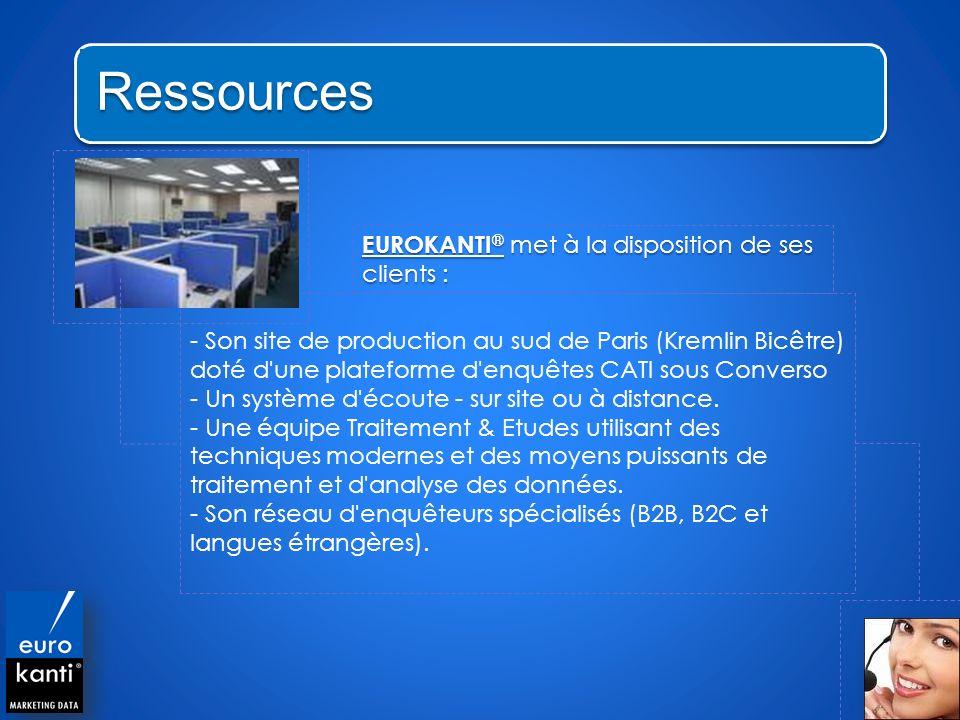 - Son site de production au sud de Paris (Kremlin Bicêtre) doté d'une plateforme d'enquêtes CATI sous Converso - Un système d'écoute - sur site ou à d