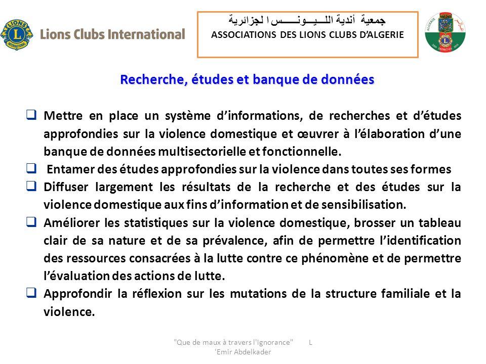 Mettre en place un système dinformations, de recherches et détudes approfondies sur la violence domestique et œuvrer à lélaboration dune banque de données multisectorielle et fonctionnelle.