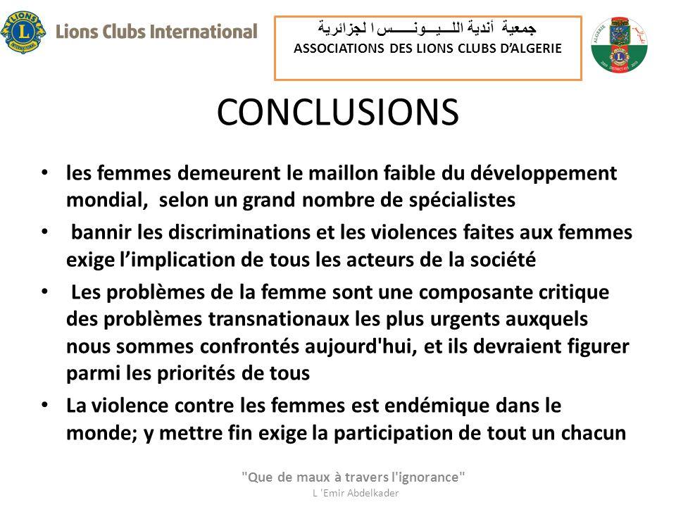 CONCLUSIONS les femmes demeurent le maillon faible du développement mondial, selon un grand nombre de spécialistes bannir les discriminations et les v