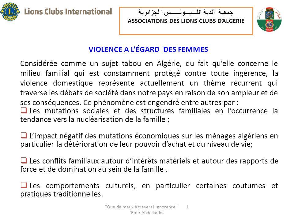 Considérée comme un sujet tabou en Algérie, du fait quelle concerne le milieu familial qui est constamment protégé contre toute ingérence, la violence