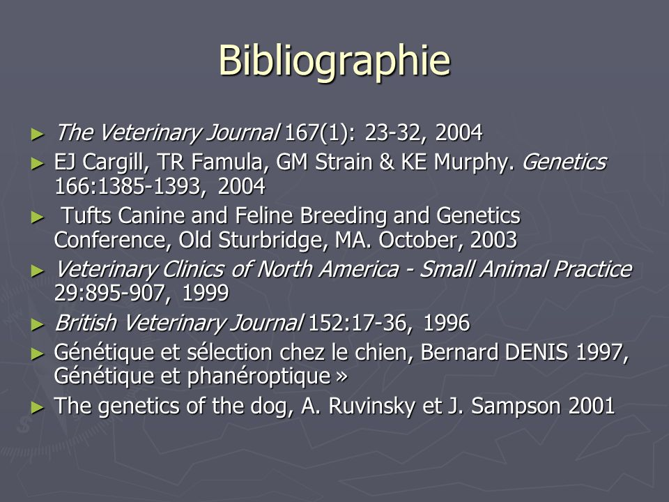 Bibliographie The Veterinary Journal 167(1): 23-32, 2004 The Veterinary Journal 167(1): 23-32, 2004 EJ Cargill, TR Famula, GM Strain & KE Murphy. Gene