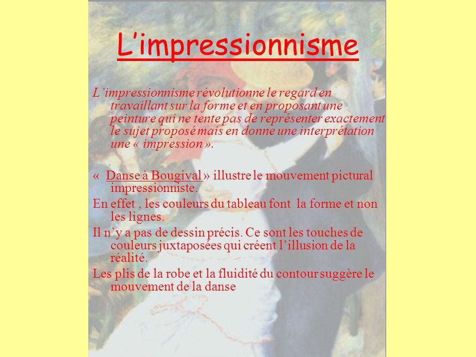 Limpressionnisme Limpressionnisme révolutionne le regard en travaillant sur la forme et en proposant une peinture qui ne tente pas de représenter exac