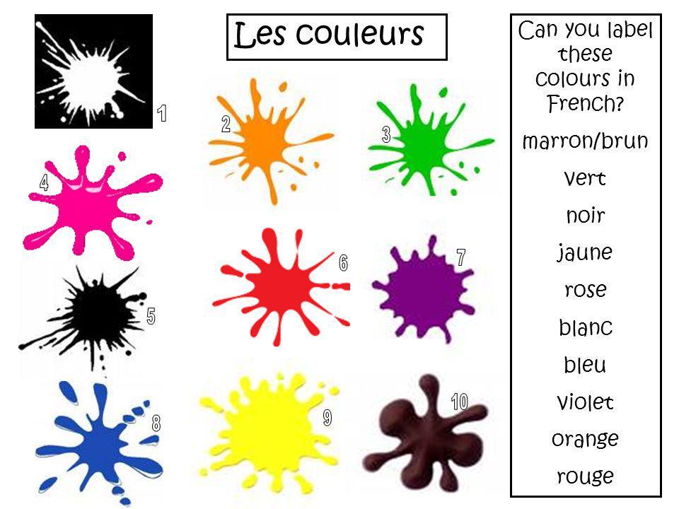 Les couleurs Can you label these colours in French? marron/brun vert noir jaune rose blanc bleu violet orange rouge