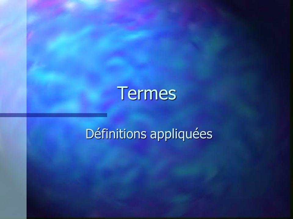 Termes Définitions appliquées