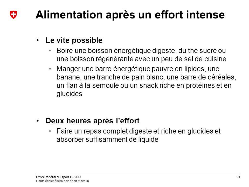 21 Office fédéral du sport OFSPO Haute école fédérale de sport Macolin Alimentation après un effort intense Le vite possible Boire une boisson énergét