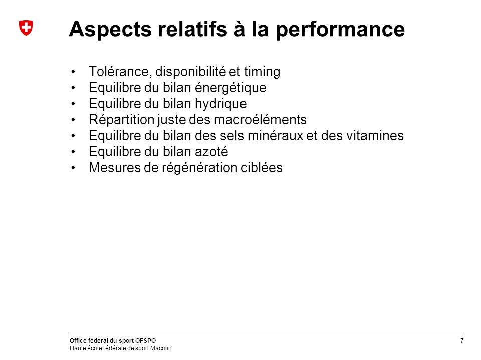 7 Office fédéral du sport OFSPO Haute école fédérale de sport Macolin Aspects relatifs à la performance Tolérance, disponibilité et timing Equilibre d