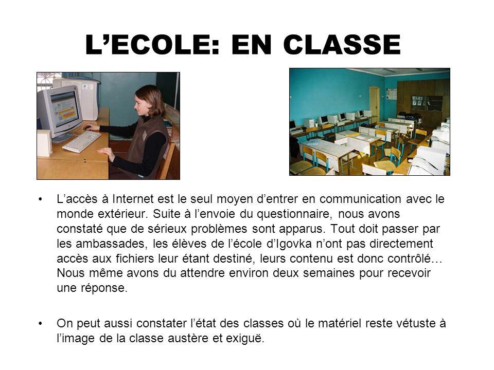 LECOLE: EN CLASSE Laccès à Internet est le seul moyen dentrer en communication avec le monde extérieur. Suite à lenvoie du questionnaire, nous avons c