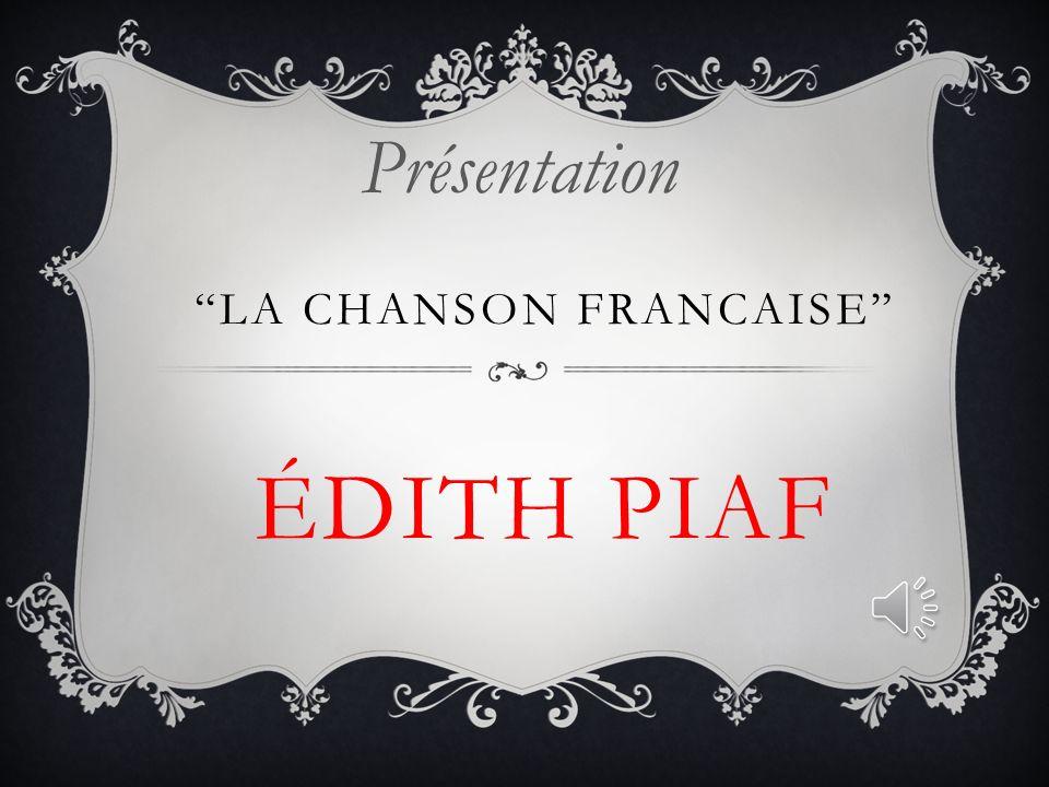 LA CHANSON FRANCAISE ÉDITH PIAF Présentation