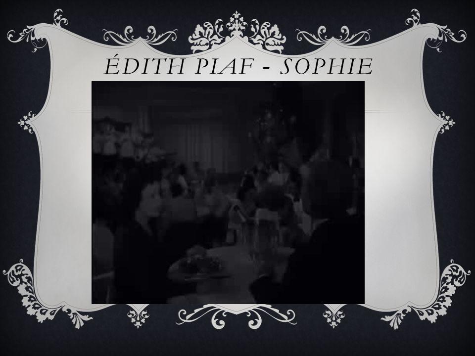 ÉDITH PIAF - SOPHIE