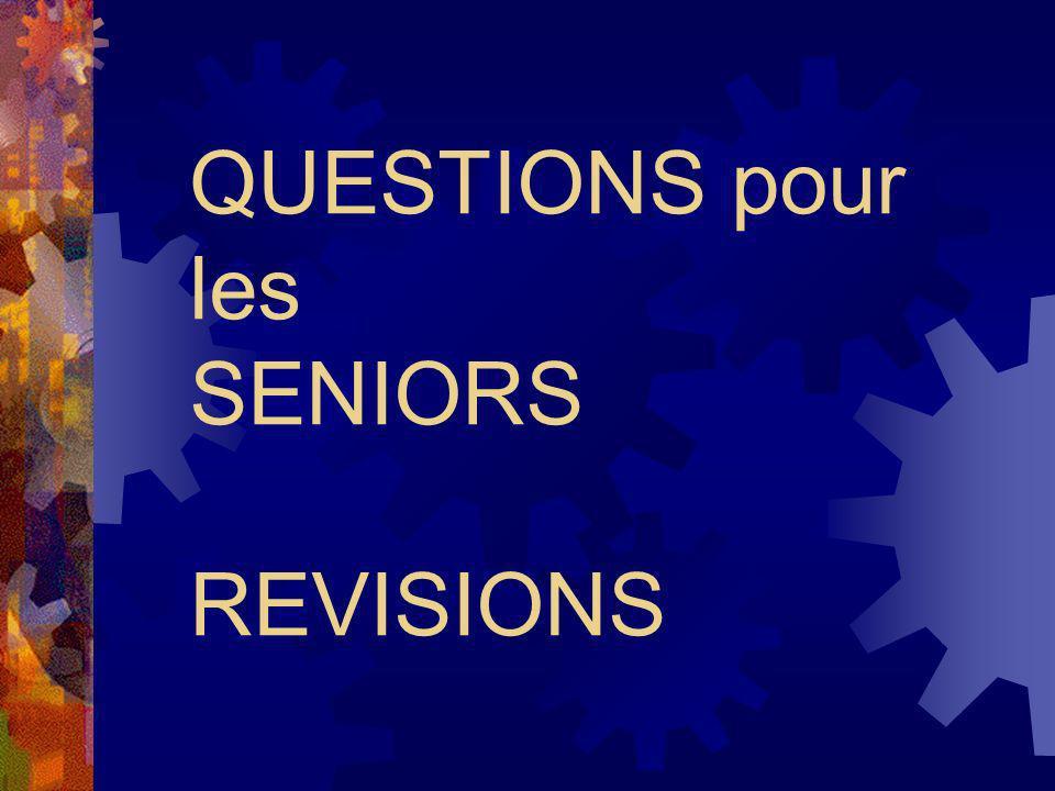 QUESTIONS pour les SENIORS REVISIONS