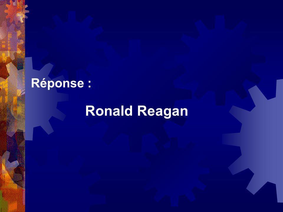 Réponse : Ronald Reagan