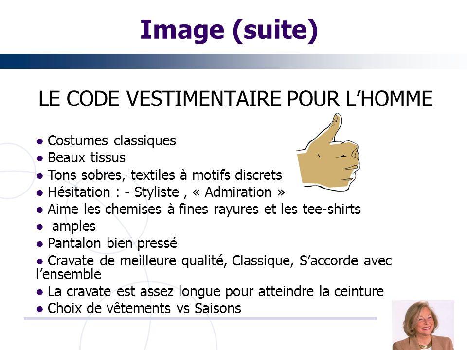 Image (suite) LE CODE VESTIMENTAIRE POUR LHOMME Costumes classiques Beaux tissus Tons sobres, textiles à motifs discrets Hésitation : - Styliste, « Ad