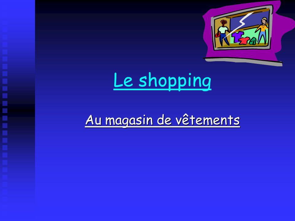 Le shopping Au magasin de vêtements