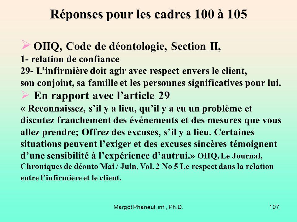 Margot Phaneuf, inf., Ph.D.107 OIIQ, Code de déontologie, Section II, 1- relation de confiance 29- Linfirmière doit agir avec respect envers le client