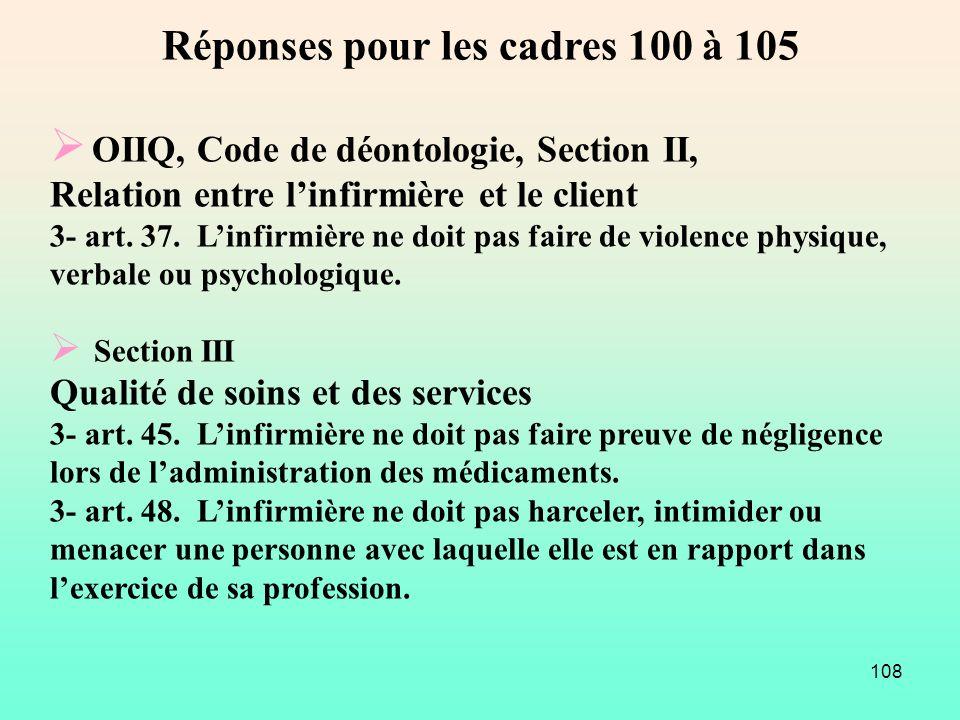 108 OIIQ, Code de déontologie, Section II, Relation entre linfirmière et le client 3- art. 37. Linfirmière ne doit pas faire de violence physique, ver