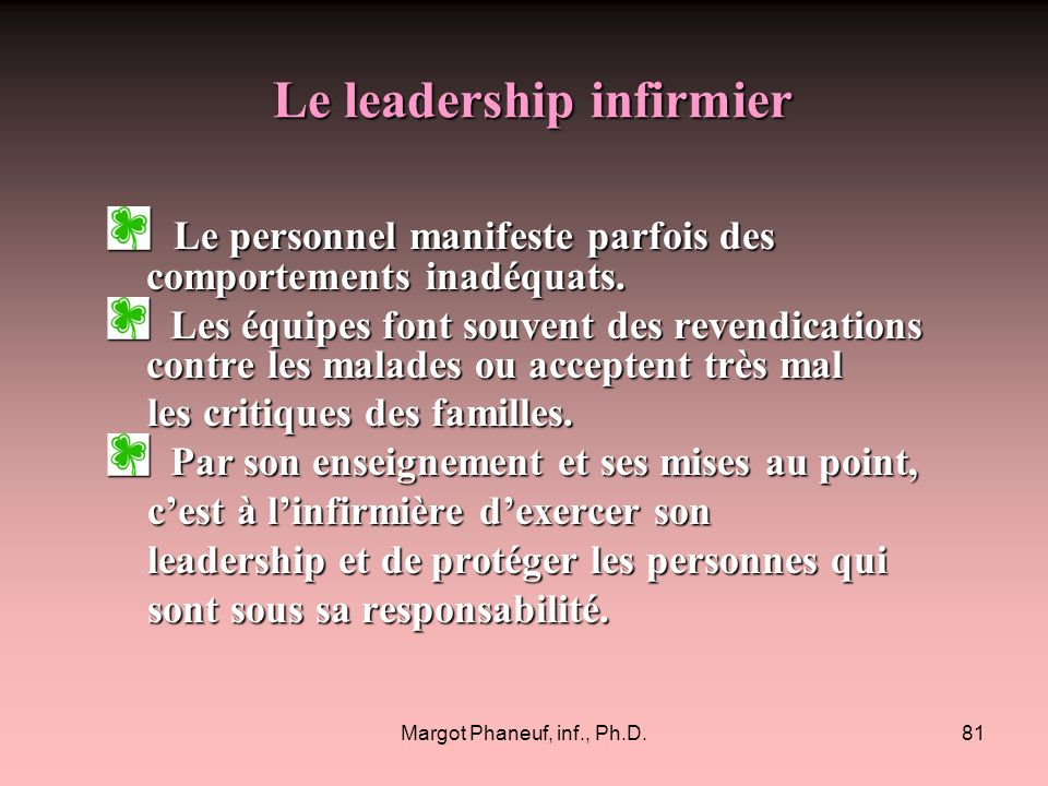 Margot Phaneuf, inf., Ph.D.81 Le personnel manifeste parfois des comportements inadéquats.