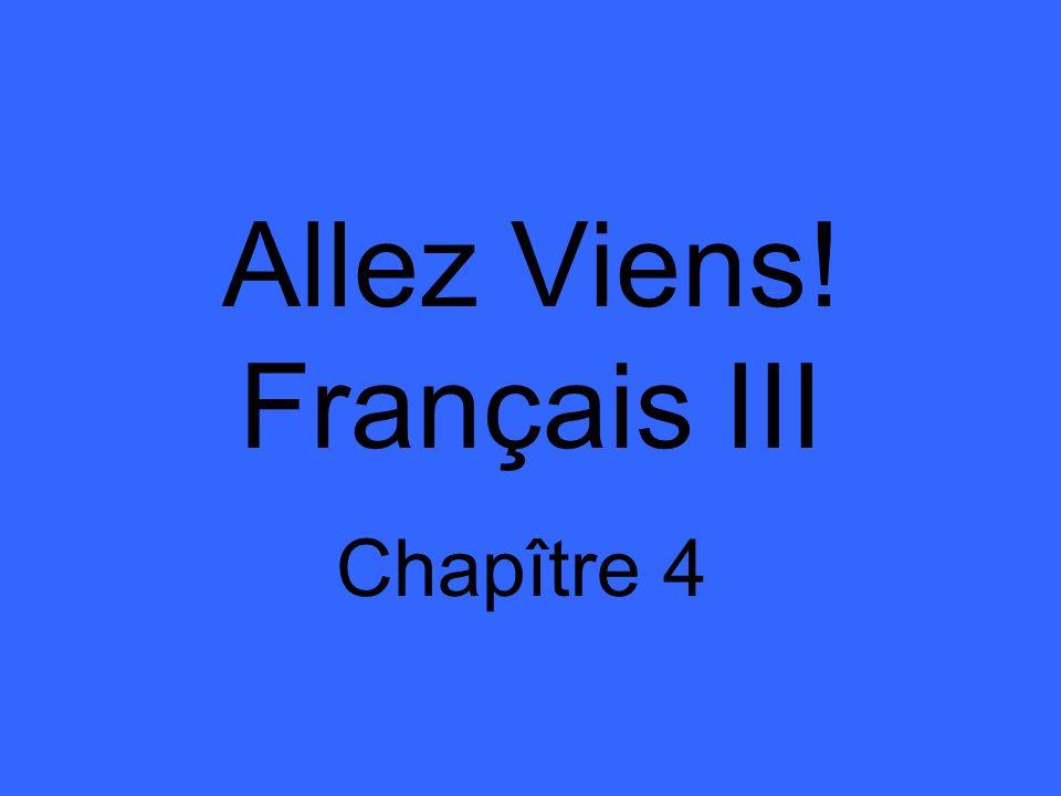Allez Viens! Français III Chapître 4