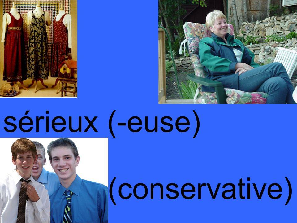 sérieux (-euse) (conservative)