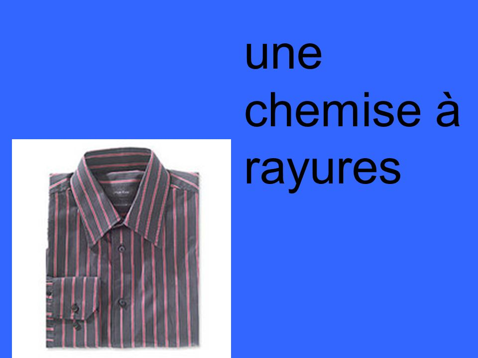 une chemise à rayures