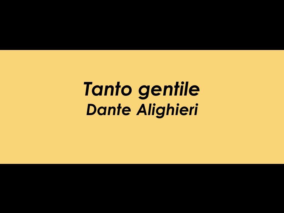 Tanto gentile Dante Alighieri